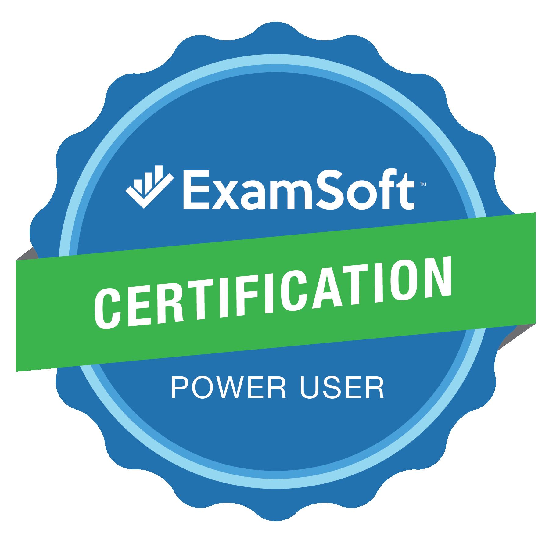 The ExamSoft Certification Power User Program Badge